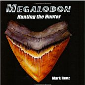 Megalodon - Hunting the Hunter By Mark Renz
